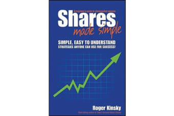 Shares Made Simple - A Beginner's Guide to Sharemarket Success
