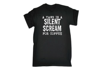 123T Funny Tee - A Yawn Is Silent Scream For Coffee - (Small Black Mens T Shirt)