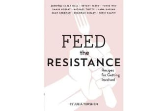 Feed the Resistance - Recipes + Ideas for Getting Involved