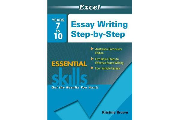 Essay Writing Step-by-Step - Years 7-10