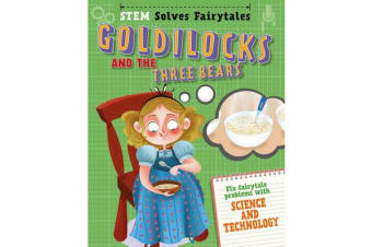 STEM Solves Fairytales: Goldilocks and the Three Bears - fix fairytale problems with science and technology