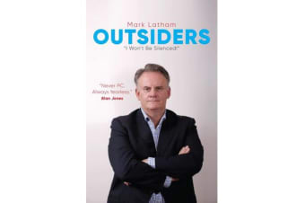 Outsiders - Curated Collection of articles by Labor Leader Mark Latham.