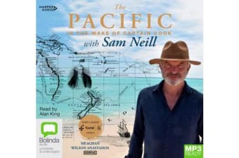 The Pacific - In the Wake of Captain Cook, with Sam Neill