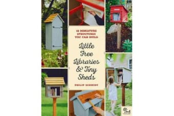 Little Free Libraries & Tiny Sheds - 12 Miniature Structures You Can Build