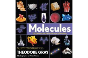 Molecules - The Elements and the Architecture of Everything