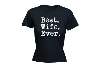 123T Funny Tee - Best Wife Ever - (Small Black Womens T Shirt)