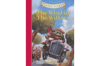 Classic Starts (R): The Wind in the Willows - Retold from the Kenneth Grahame Original