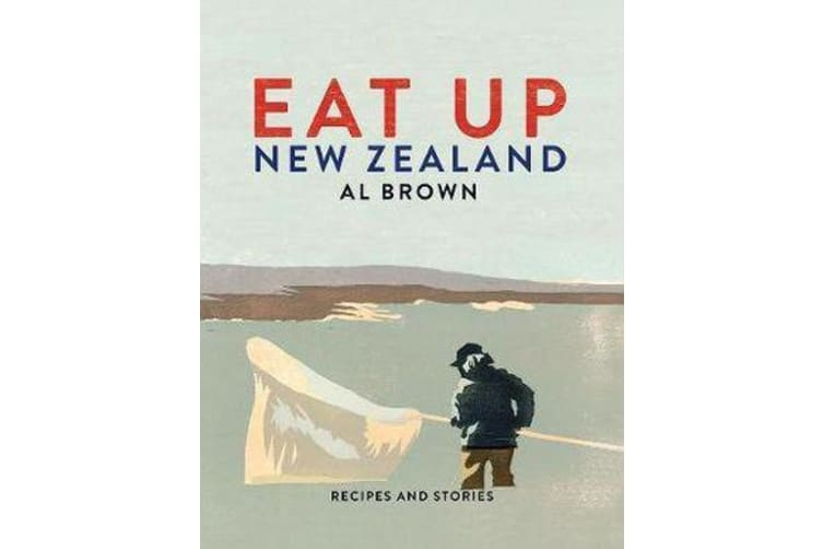 Eat Up New Zealand - Recipes and Stories