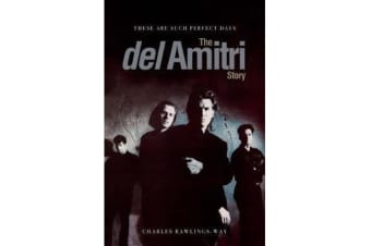 These Are Such Perfect Days - The Del Amitri Story