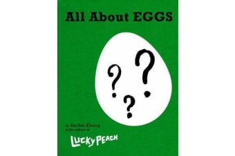 Lucky Peach All About Eggs - Everything We Know About the World's Most Important Food