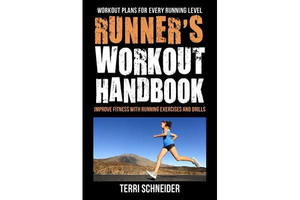 Image of The Runner's Workout Handbook - Improve Fitness with 100 of the Best Running Workouts