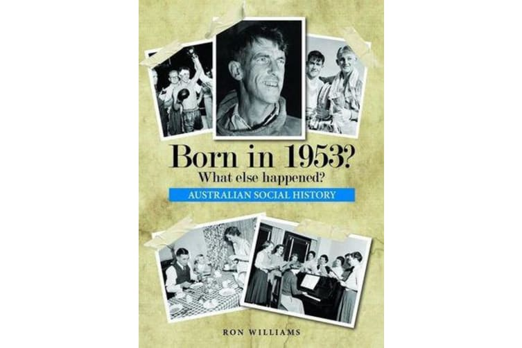 Born in 1953? - What Else Happened?