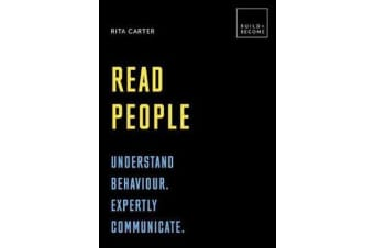 Read People: Understand behaviour. Expertly communicate - 20 thought-provoking lessons (BUILD+BECOME)