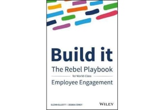 Build It - The Rebel Playbook for World-Class Employee Engagement