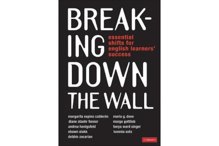 Breaking Down the Wall - Essential Shifts for English Learners' Success