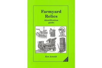 Farmyard Relics - Identification Guide