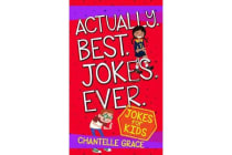 Actually. Best. Jokes. Ever - Joke Book for Kids