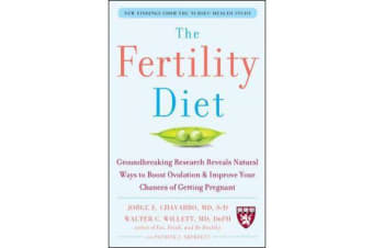 The Fertility Diet - Groundbreaking Research Reveals Natural Ways to Boost Ovulation and Improve Your Chances of Getting Pregnant