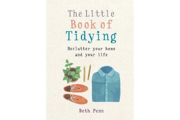 The Little Book of Tidying - Declutter your home and your life