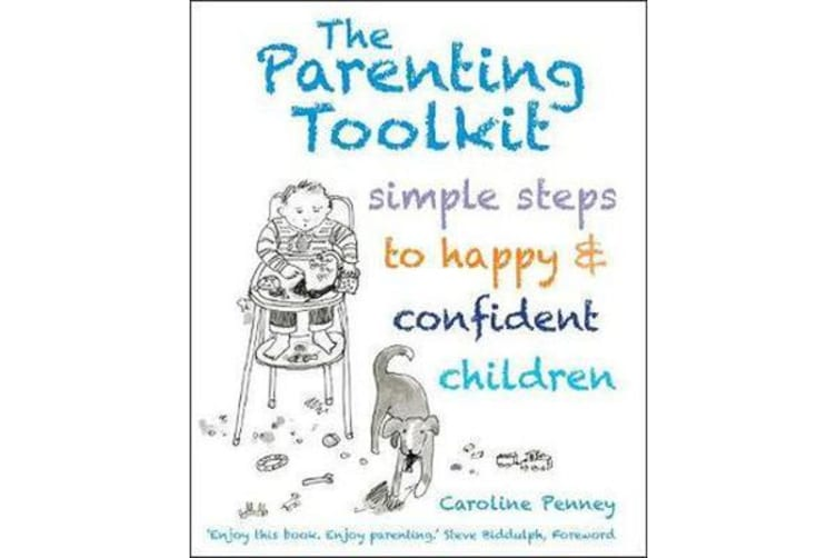 The Parenting Toolkit - Simple Steps to Happy and Confident Children