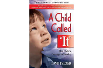 """A Child Called """"it"""" - An Abused Child's Journey from Victim to Victor"""