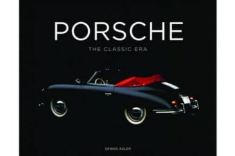 Porsche - The Classic Era