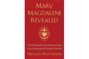 Mary Magdalene Revealed - The First Apostle, Her Feminist Gospel & The Christianity We Haven't Tried Yet