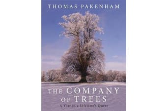 The Company of Trees - A Year in a Lifetime's Quest