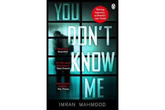 You Don't Know Me - 'A startlingly confident and deft debut' Tana French