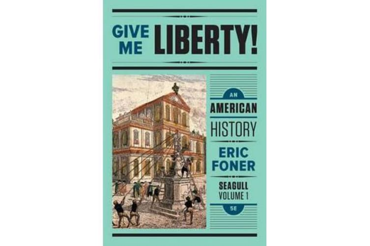 Give Me Liberty! - An American History