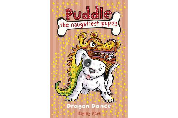 Puddle the Naughtiest Puppy - Dragon Dance: Book 5