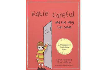 Katie Careful and the Very Sad Smile - A Story About Anxious and Clingy Behaviour