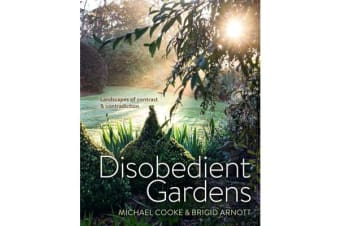 Disobedient Gardens - Landscapes of Contrast and Contradiction