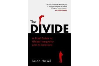 The Divide - A Brief Guide to Global Inequality and its Solutions