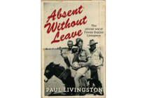 Absent Without Leave - The private war of Private Stanley Livingston