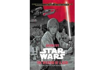 Journey to Star Wars: The Force Awakens the Weapon of a Jedi - A Luke Skywalker Adventure