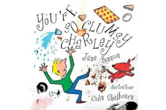 You're So Clumsy Charley - Having Dyspraxia, Dyslexia, ADHD, Asperger's or Autism Does Not Make You Stupid
