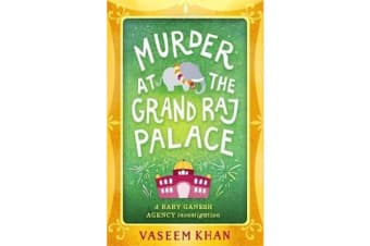 Murder at the Grand Raj Palace - Baby Ganesh Agency Book 4