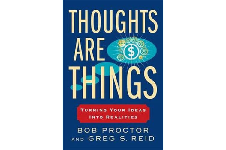 Thoughts Are Things - Turning Your Ideas Into Realities