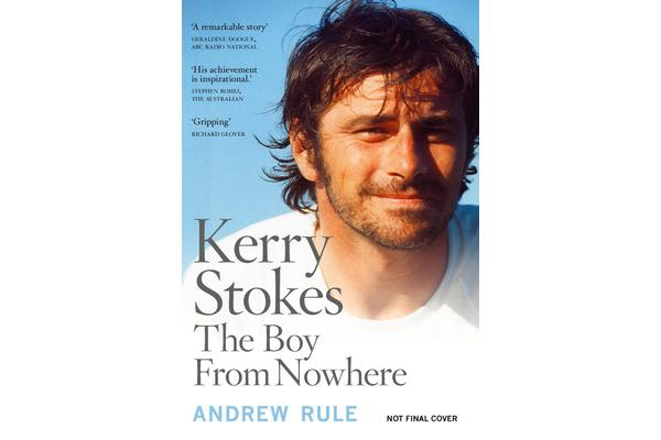 Kerry Stokes - The Boy from Nowhere