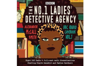 The No.1 Ladies' Detective Agency: BBC Radio Casebook Vol.1 - Eight BBC Radio 4 full-cast dramatisations