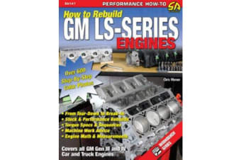 How to Re-build GM LS-Series Engines - This Workbench Series Book is a Complete Reference with Hundreds of Photos to Show You How to Rebuild an LS-series Engine, Step-by-step