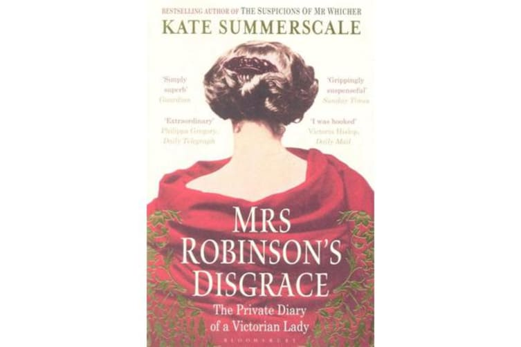 Mrs Robinson's Disgrace - The Private Diary of a Victorian Lady