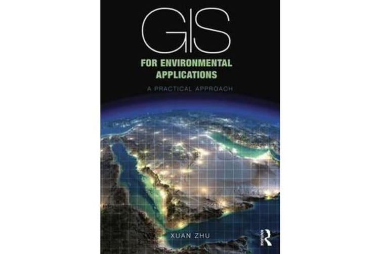 GIS for Environmental Applications - A practical approach
