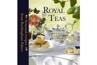 Royal Teas - Seasonal recipes from Buckingham Palace