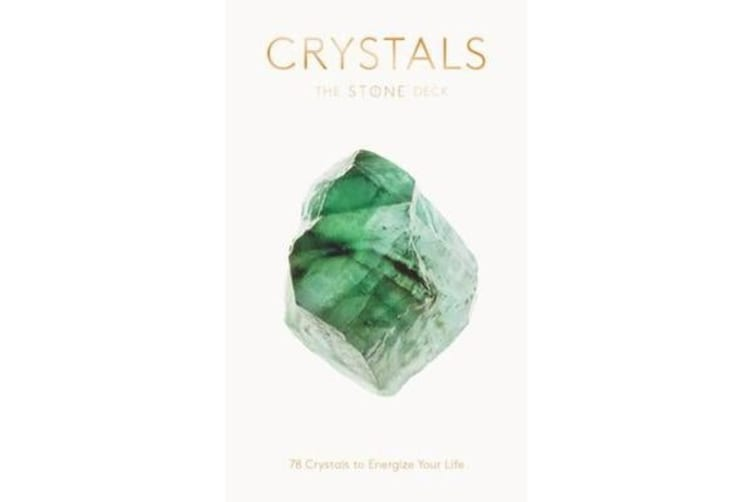 Crystals: The Stone Deck - 78 Crystals to Energize Your Life