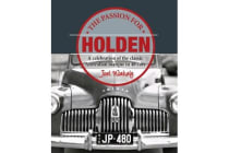 The Passion for Holden - A Celebration of the Classic Australian Marque in 48 Cars