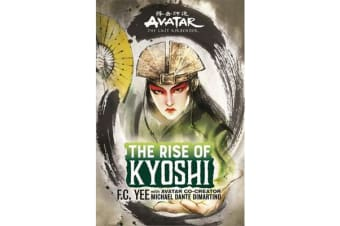 Avatar, The Last Airbender - The Rise of Kyoshi