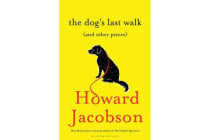 The Dog's Last Walk - (and Other Pieces)