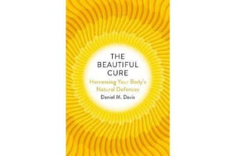 The Beautiful Cure - Harnessing Your Body's Natural Defences